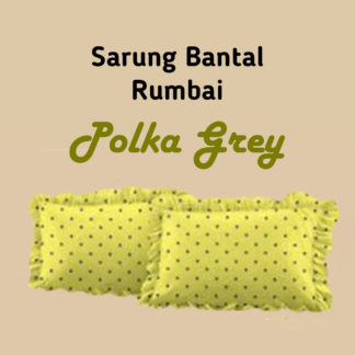 Sarung Bantal Bantal RUMBAI (isi 2) Lady Rose - Polka Grey